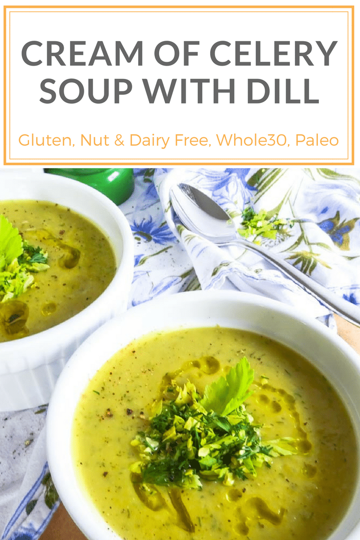 Easy vegan cream of celery soup with dill. Perfect spring lunch recipe. Paleo, Whole30, gluten free, dairy free, nut free recipe. ready in 30 minutes! peelwithzeal.com #paleo #veganrecipe #soup #spring recipe #creamofcelery