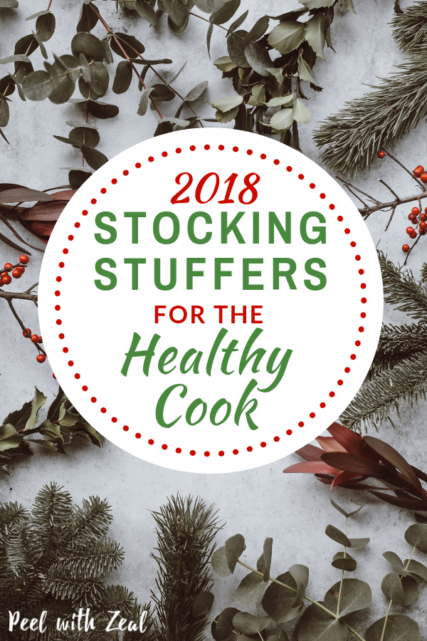 Stocking stuffer ideas for 2018 for home cooks and healthy chefs! Wellness gift ideas for the kitchen including gadgets and gourmet ingredients. Christmas and holiday gift ideas for the cook in your family. peelwithzeal.com #giftideas #giftguide #christmasgifts #stockingstuffers #healthygifts